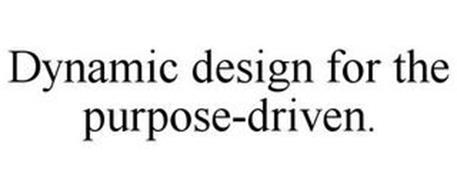 DYNAMIC DESIGN FOR THE PURPOSE-DRIVEN.