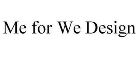ME FOR WE DESIGN