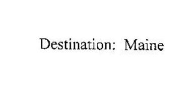 """DESTINATION: MAINE"""