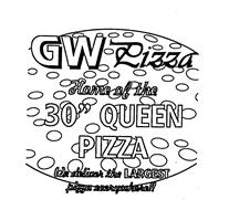 """GW PIZZA HOME OF THE 30"""" QUEEN PIZZA WE DELIVER THE LARGEST PIZZA EVERYWHERE!!"""