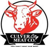 CULVER CITY MEAT CO. YOU CAN'T BEAT OUR MEAT