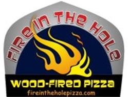 FIRE IN THE HOLE WOOD-FIRED PIZZA FIREINTHEHOLEPIZZA.COM