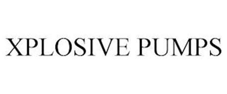 XPLOSIVE PUMPS