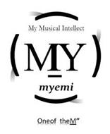 MY MUSICAL INTELLECT MIY MYEMI ONEOF THEM""