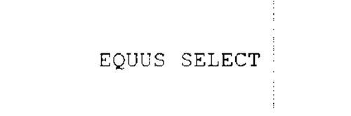 EQUUS SELECT