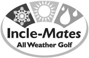 INCLE-MATES ALL WEATHER GOLF