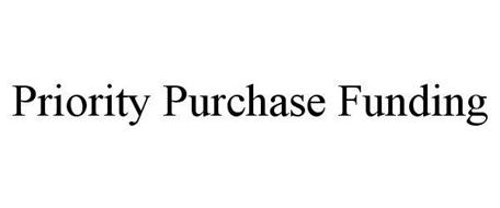 PRIORITY PURCHASE FUNDING