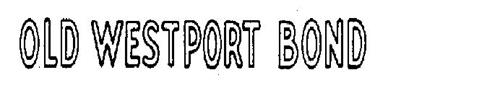 OLD WESTPORT BOND