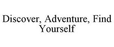 DISCOVER, ADVENTURE, FIND YOURSELF