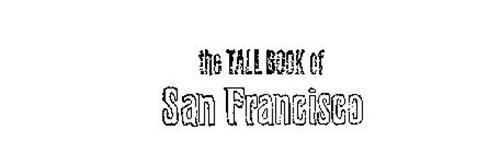 THE TALL BOOK OF SAN FRANCISCO