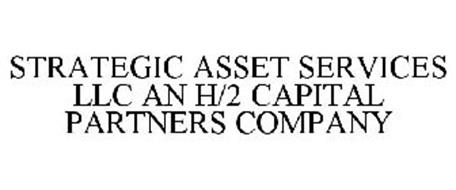 STRATEGIC ASSET SERVICES LLC AN H/2 CAPITAL PARTNERS COMPANY