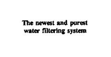 THE NEWEST AND PUREST WATER FILTERING SYSTEM