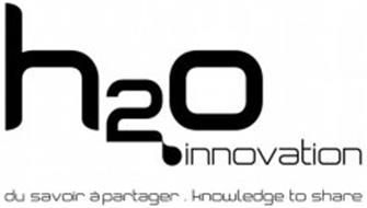 H2O INNOVATION DU SAVOIR À PARTAGER.KNOWLEDGE TO SHARE