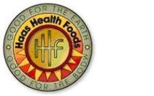 HHF HAAS HEALTH FOODS GOOD FOR THE EARTH GOOD FOR THE BODY