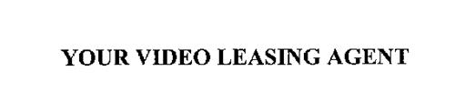 YOUR VIDEO LEASING AGENT