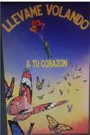 LLEVAME VOLANDO A TU CORAZON