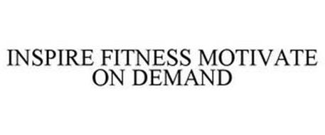 INSPIRE FITNESS MOTIVATE ON DEMAND