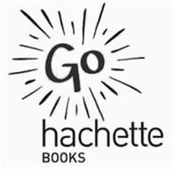 GO HACHETTE BOOKS
