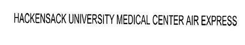 HACKENSACK UNIVERSITY MEDICAL CENTER AIR EXPRESS