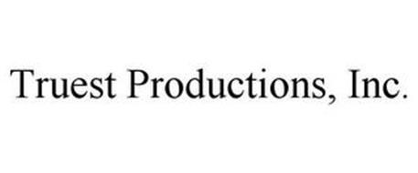 TRUEST PRODUCTIONS, INC.