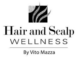 HAIR AND SCALP WELLNESS BY VITO MAZZA