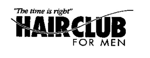 """""""THE TIME IS RIGHT"""" HAIR CLUB FOR MEN"""