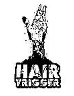 HAIR TRIGGER