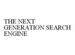THE NEXT GENERATION SEARCH ENGINE