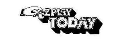 EZ PLAY TODAY
