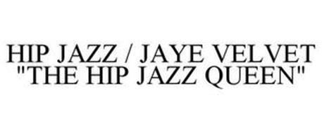 """HIP JAZZ / JAYE VELVET """"THE HIP JAZZ QUEEN"""""""