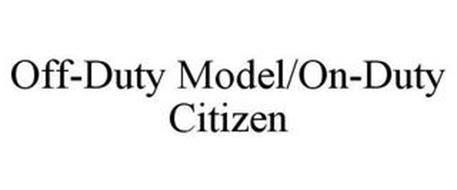 OFF-DUTY MODEL/ON-DUTY CITIZEN