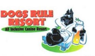DOGS RULE RESORT ALL INCLUSIVE CANINE RESORT