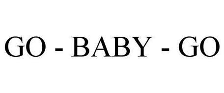 GO - BABY - GO