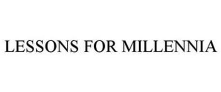 LESSONS FOR MILLENNIA