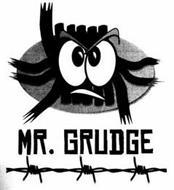 MR. GRUDGE