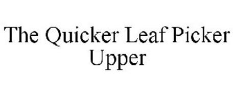 THE QUICKER LEAF PICKER UPPER