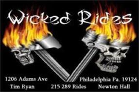 WICKED RIDES 1206 ADAMS AVE PHILADELPHIA PA. 19124 215-289-RIDES TIM RYAN NEWTON HALL