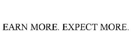 EARN MORE. EXPECT MORE.
