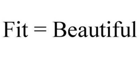 FIT = BEAUTIFUL