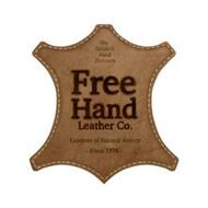 FREE HAND LEATHER CO. THE ORIGINAL HANDFINISHERS LEATHERS OF NATURAL BEAUTY - SINCE 1976 -