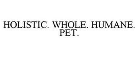 HOLISTIC. WHOLE. HUMANE. PET.