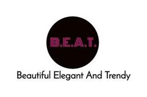 B.E.A.T. BEAUTIFUL ELEGANT AND TRENDY