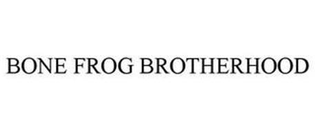 BONE FROG BROTHERHOOD