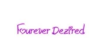 FOUREVER DEZIRED