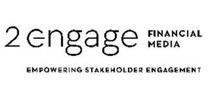2ENGAGE FINANCIAL MEDIA EMPOWERING STAKEHOLDER ENGAGEMENT