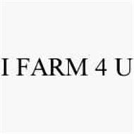 I FARM 4 U