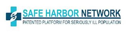 SAFE HARBOR NETWORK PATENTED PLATFORM FOR SERIOUSLY ILL POPULATION