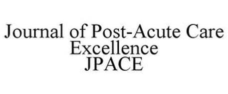 JPACE JOURNAL OF POST-ACUTE CARE EXCELLENCE