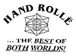HAND ROLLE...THE BEST OF BOTH WORLDS!