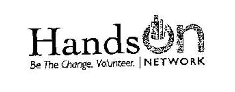 HANDS ON NETWORK BE THE CHANGE.  VOLUNTEER.